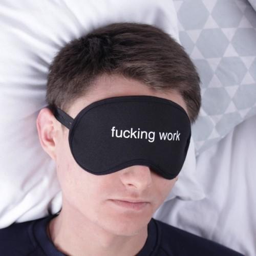 fu#king work маска для сна